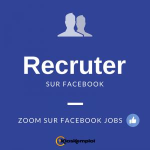 Recruter sur les réseaux sociaux : zoom sur Facebook Jobs