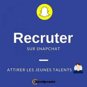 Recruter les jeunes talents via Snapchat