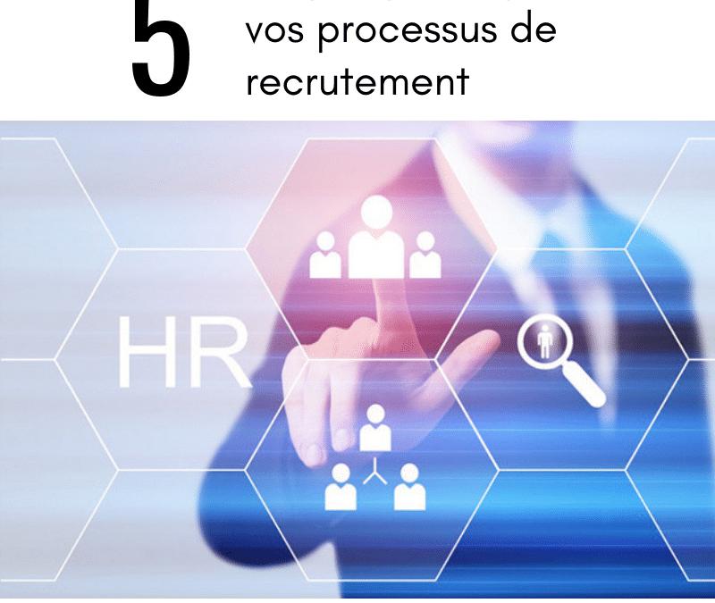 Optimiser vos processus de recrutement en 5 étapes