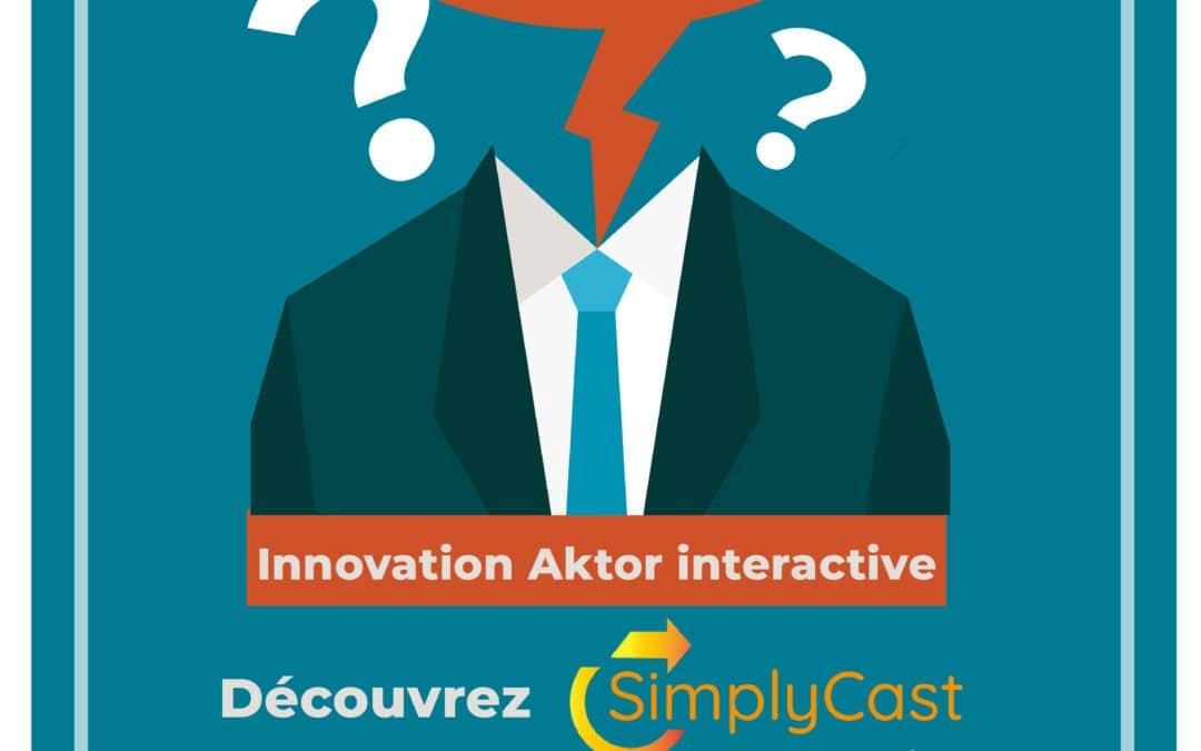 Le groupe Aktor Innove avec le logiciel Simplycast